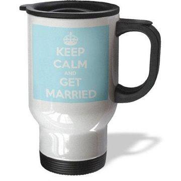 3dRose Keep calm and get married, Light Blue, Travel Mug, 14oz, Stainless Steel